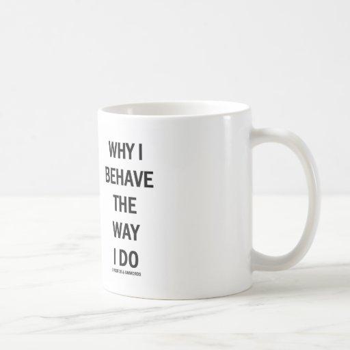 Why I Behave The Way I Do (Sociobiology) Mug
