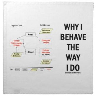 Why I Behave The Way I Do Sociobiology Printed Napkin