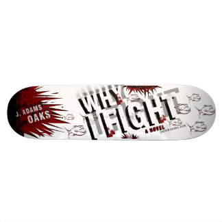 WHY I FIGHT Shreded Deck Skateboard Decks