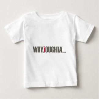 Why, I Oughta... Infant T-shirt