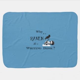 """""""Why is a Raven like a Writing Desk?"""" Baby Blanket"""