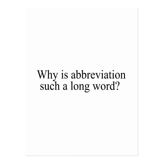 Why Is Abbreviation Such a Long Word Postcard