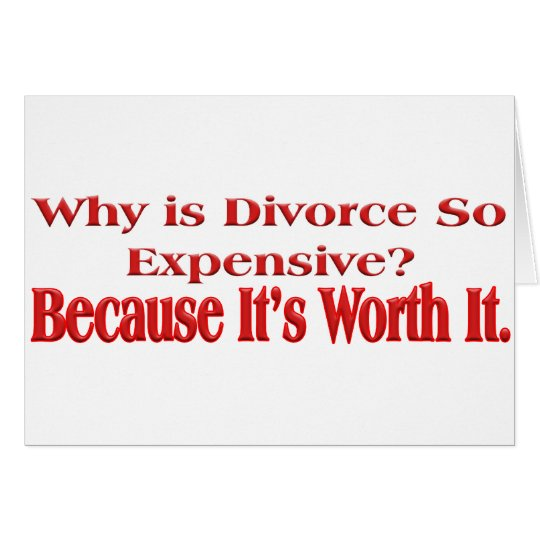 Why is Divorce so Expensive Card