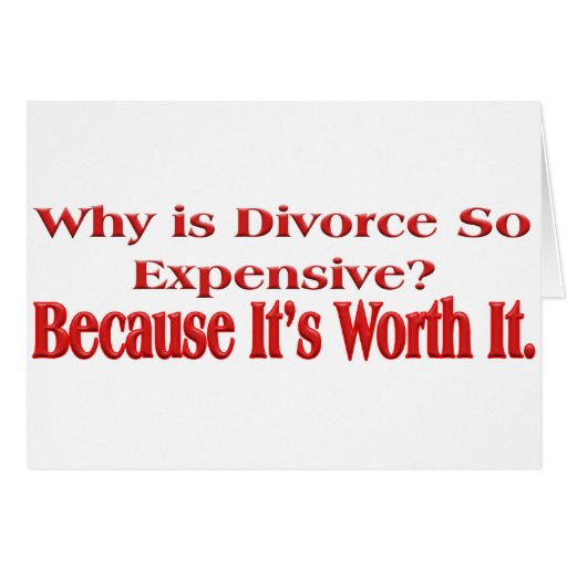 Why is Divorce so Expensive Greeting Card