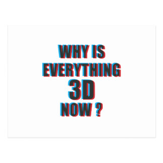 Why is everything 3D now Postcard
