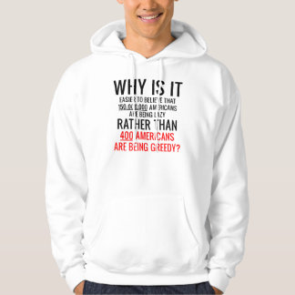 Why is it Easier to Believe the Fortune 400? Hoodie