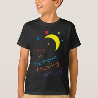 Why is the moon following me...? T-Shirt