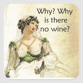 Why is there no wine? Ackermann Vintage Humor Square Sticker
