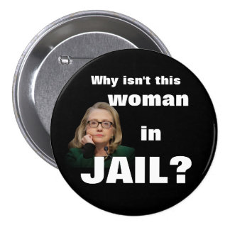 Why isn't this woman in jail? pinback button