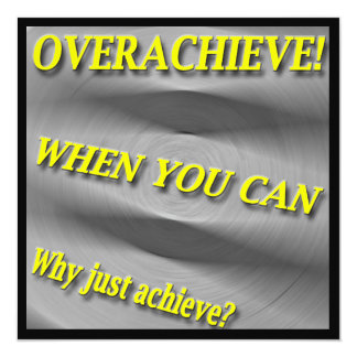 Why Just Achieve? When You Can Overachieve! Blur Card