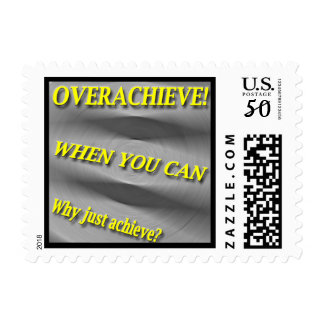 Why Just Achieve? When You Can Overachieve! Blur Postage