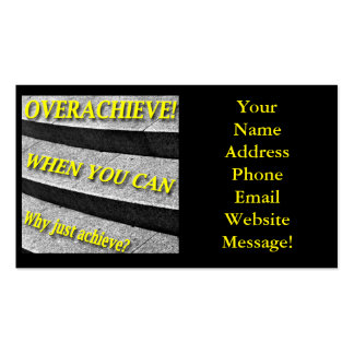 Why Just Achieve? When You Can Overachieve! Design Business Card