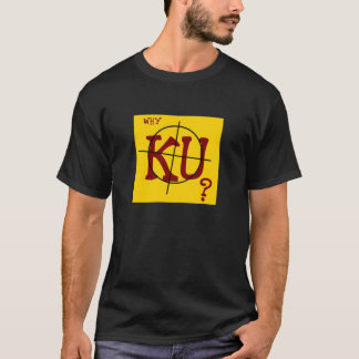 Why KU Dark T T-Shirt