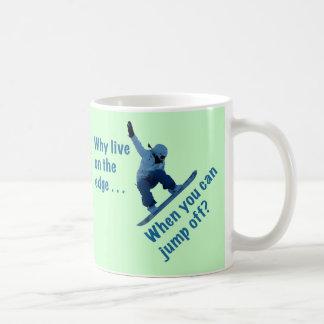 Why Live On the Edge Classic White Coffee Mug
