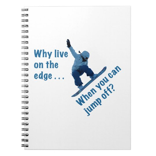 Why Live On the Edge Notebook