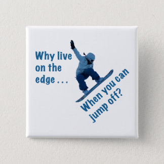 Why Live On the Edge Pinback Button