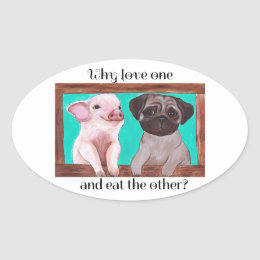 Why love one and eat the other? Vegan Sticker