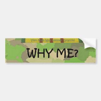 WHY ME? BUMPER STICKER