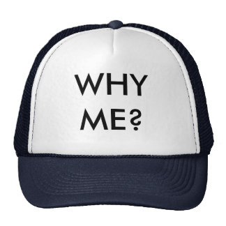 WHY ME? Hat