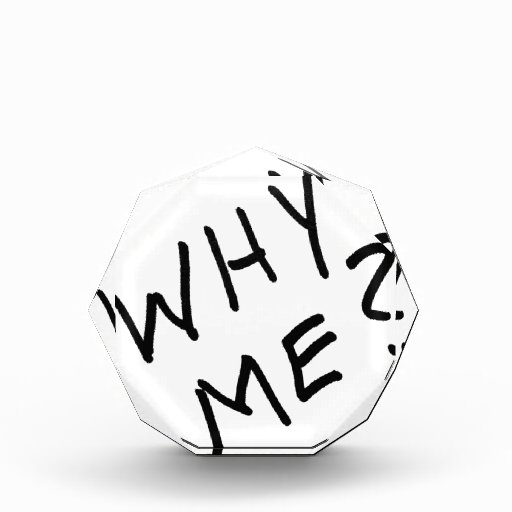 Why Me? in Black Magic Marker on White Background Award