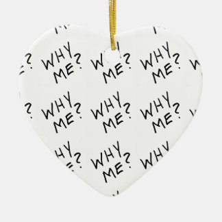 Why Me? in Black Magic Marker on White Background Double-Sided Heart Ceramic Christmas Ornament