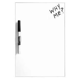 Why Me? in Black Magic Marker on White Background Dry-Erase Whiteboard