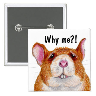 why me?! rat badge pinback button
