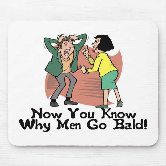 Why Men Go Bald Mouse Pad