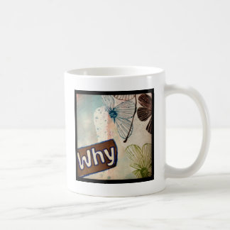 Why - mixed media art coffee mug