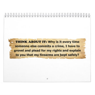 Why Must I Plead For My 2nd Amendment Rights Wall Calendars
