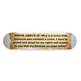 Why Must I Plead For My 2nd Amendment Rights? Skateboard Deck