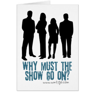 Why Must The Show Go On? Logo Card