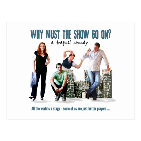 Why Must The Show Go On? Poster Image Postcard