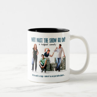 Why Must The Show Go On? Poster Image Two-Tone Coffee Mug