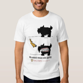 Why nobody messes with Scotties T-shirt