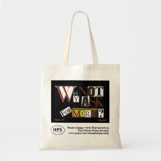 'Why Not Ask For More?' Collage Tote Bags