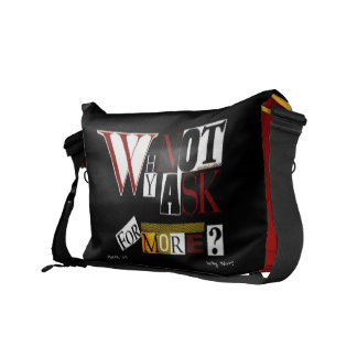 Why Not Ask For More? Messenger Bag