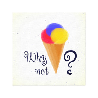 """Why not?"" sign with ice-cream cone"