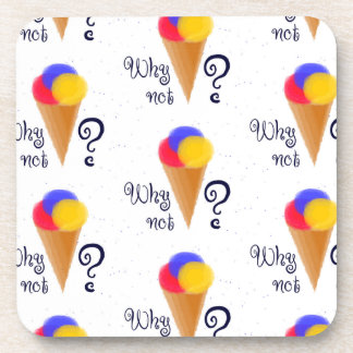"""""""Why not?"""" sign with ice-cream cone Drink Coaster"""