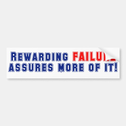 Why Reward Failure Bumper Stickers