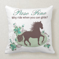 Why Ride When You Can Glide? - Paso Fino Pillow