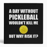 Why Risk It Pickleball 3 Ring Binder