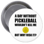 Why Risk It Pickleball Button