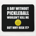 Why Risk It Pickleball Mouse Pad