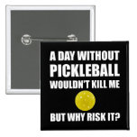 Why Risk It Pickleball Pinback Button