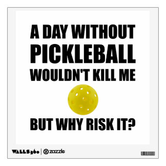 Why Risk It Pickleball Wall Decal