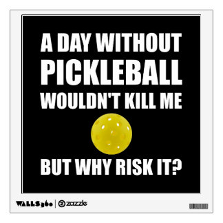 Why Risk It Pickleball Wall Sticker