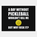 Why Risk It Pickleball Yard Sign