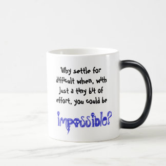 Why settle for difficult when.. 11 oz magic heat Color-Changing coffee mug