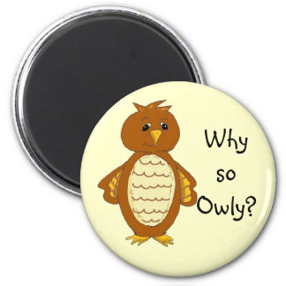 Why so Owly? Magnet